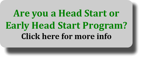 Are you a Head Start or Early Head Start Program? Click here for more info.